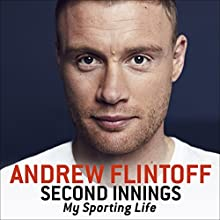 Second Innings: My Sporting Life Audiobook by Andrew Flintoff Narrated by Richard Burnip