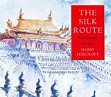 The Silk Route, Harry Holcroft, 1862053227