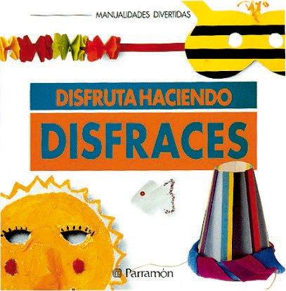 Disfruta haciendo disfraces / Enjoys making costumes (Spanish Edition) by Brand: Parramon