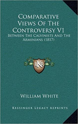 Book Comparative Views of the Controversy V1: Between the Calvinists and the Arminians (1817)