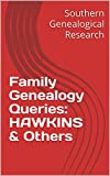 Family Genealogy Queries: HAWKINS & Others