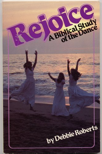 Rejoice: A Biblical Study of Dance