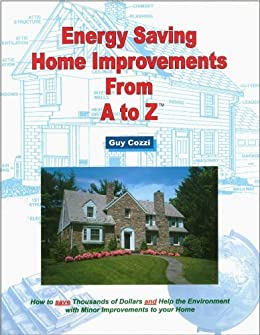 energy saving home improvements from a to z expert real