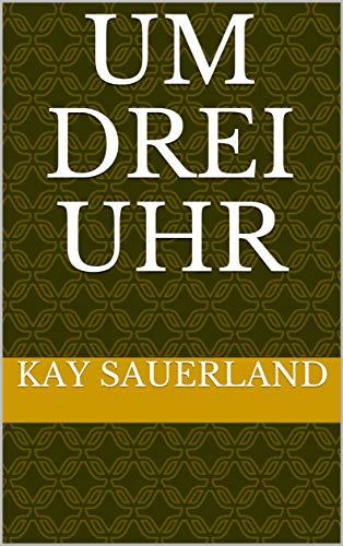 Um drei Uhr (German Edition)