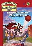 Dracula Doesn't Play Kickball (The Adventures of Bailey School Kids, #48)