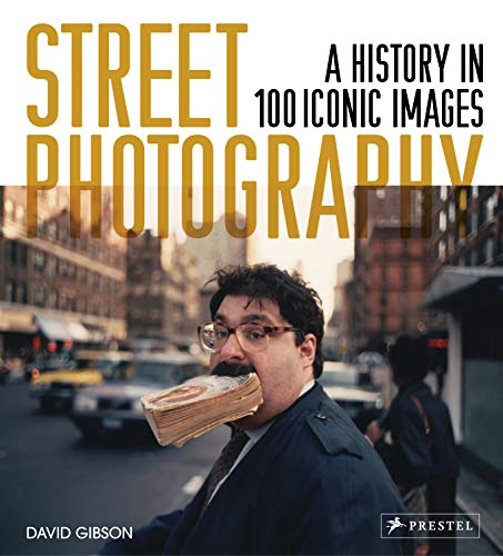 Street Photography: A History in 100 Iconic Photographs por David Gibson