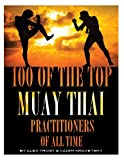 100 of the Top Muay Thai Practitioners of All Time, Alex Trost and Vadim Kravetsky, 1492311189