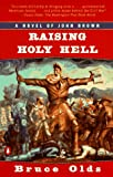 Raising Holy Hell, Bruce Olds, 0140259082