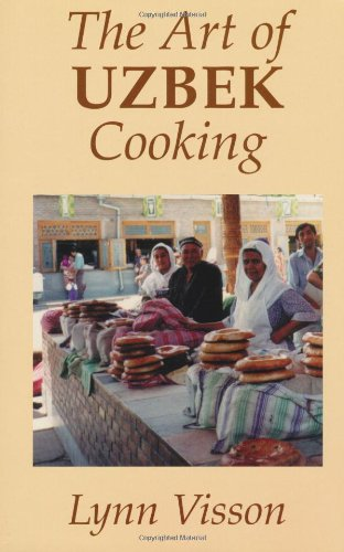 The Art of Uzbek Cooking (Hippocrene International Cookbooks) by Lynn Visson