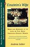 Einstein's Wife: Work and Marriage in the Lives of Five Great Twentieth-Century Women