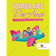 Voyager Avec Des Amis : Livres D'Activités Enfants | Tome. 3 | Mesure Et Division