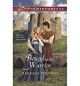 [(Bound to the Warrior)] [by: Barbara Phinney]