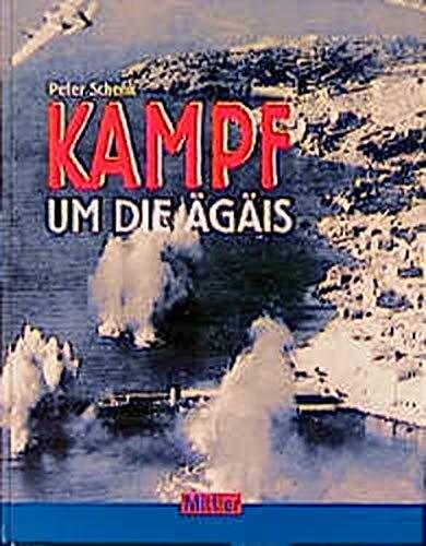 Kampf um die Ägäis: Die Kriegsmarine in den griechischen Gewässern 1941 bis 1945