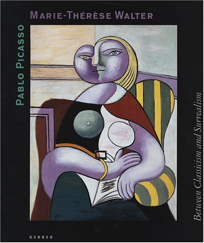 Pablo Picasso And Marie-Thérèse Walter: Between Classicism And Surrealism PDF