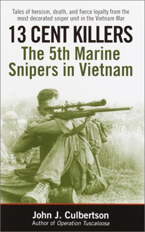 Amazon 13 cent killers the 5th marine snipers in vietnam ebook 13 cent killers the 5th marine snipers in vietnam by culbertson john j fandeluxe Gallery