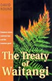 Truth or Treaty Commonsense Questions about Treaty Waitangi, David K. Round, 0908812728