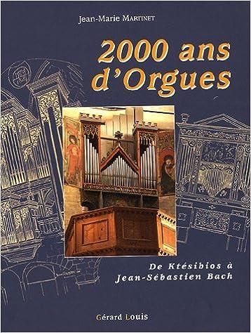 Livres gratuits en ligne 2000 ans d'orgues : D'Orient en Occident, l'étonnant destin d'une machine gréco-romaine pdf ebook