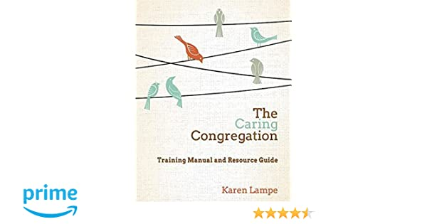 The Caring Congregation: Training Manual and Resource Guide: Karen ...