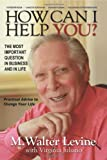 How Can I Help You, M. Walter Levine and Virginia Juliano, 0578068672