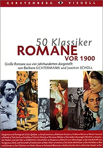 50 Klassiker Romane vor 1900: Große Romane aus vier Jahrhunderten (Gerstenbergs 50 Klassiker)