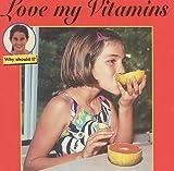 Love My Vitamins, Cindy Devine Dalton, 1559163062