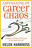 Capitalizing on Career Chaos, Helen Harkness, 0891062092