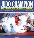 Image de JUDO CHAMPION. Les techniques du succès au sol