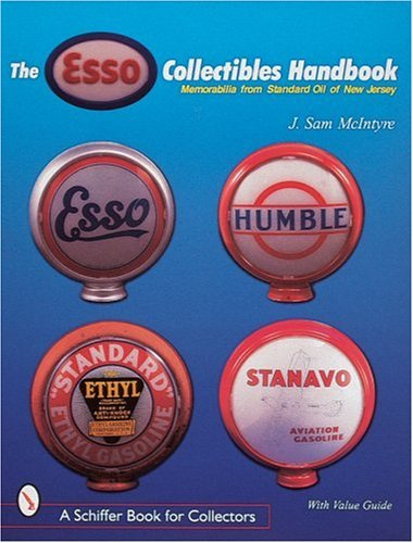The ESSO Collectibles Handbook: Memorabilia from Standard Oil of New Jersey (Schiffer Book for Collectors)
