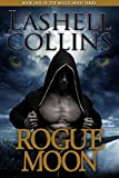 Rogue Moon (Bad Boy Alphas) (Rogue Moon Series Book 1)