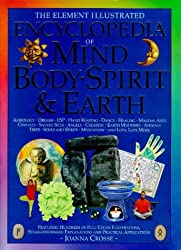 The Element Illustrated Encyclopedia of Mind, Body, Spirit and Earth