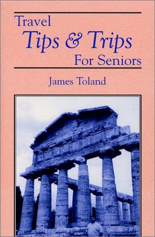 Read Online Travel Tips & Trips for Seniors ebook