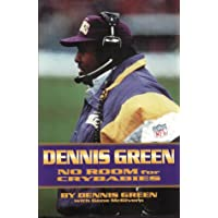 Dennis Green: No Room for Crybabies