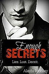 Enough Secrets: Lies. Lust. Deceit. (The Enough Series Book 1)