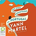 The High Mountains of Portugal Audiobook by Yann Martel Narrated by Mark Bramhall