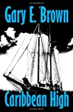 Caribbean High, Gary E. Brown, 1440433186