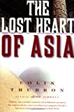 The Lost Heart of Asia, Colin Thubron, 0060926562