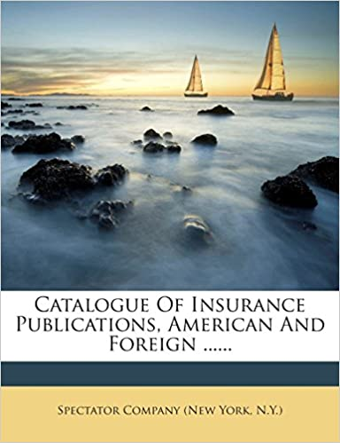 Book Catalogue Of Insurance Publications, American And Foreign ......