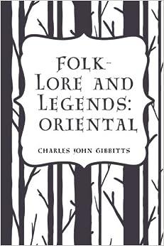 Folk-Lore and Legends: Oriental