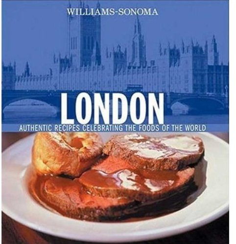 s of the World: London: Authentic Recipes Celebrating the Foods of the World ()