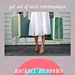 Get Out of Toxic Relationships: Hypnosis & Subliminal | Rachael Meddows