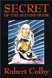 Secret of the Second Door, Robert Colby, 1587151944