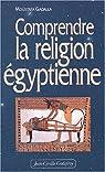 Comprendre la religion égyptienne par Gadalla