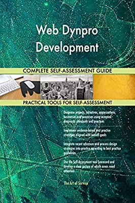 Web Dynpro Development All-Inclusive Self-Assessment - More than 720 Success Criteria, Instant Visual Insights, Comprehensive Spreadsheet Dashboard, Auto-Prioritized for Quick Results