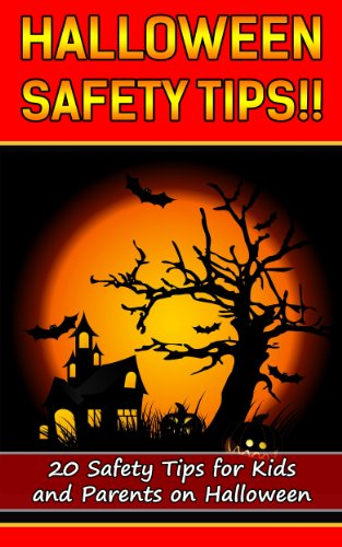 Halloween Safety Tips: 20 Safety Tips for Kids and Parents on Halloween