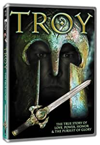 Troy - The True Story of Love, Power, Honor & the Pursuit of Glory