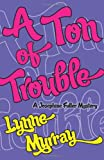 A Ton of Trouble, Lynne Murray, 1597190462