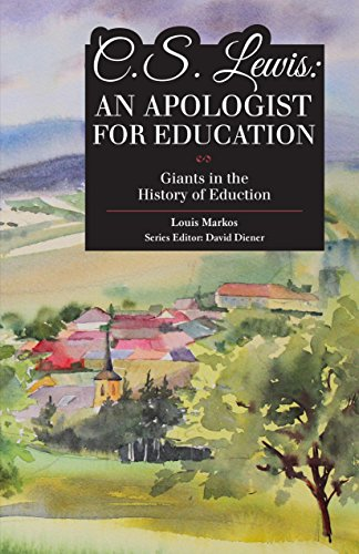 C. S. Lewis: An Apologist For Education (Giants in the History of Education)