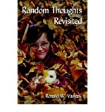 img - for [ [ [ Random Thoughts Revisited [ RANDOM THOUGHTS REVISITED BY Vasicek, Ronald W. ( Author ) Apr-01-2006[ RANDOM THOUGHTS REVISITED [ RANDOM THOUGHTS REVISITED BY VASICEK, RONALD W. ( AUTHOR ) APR-01-2006 ] By Vasicek, Ronald W. ( Author )Apr-01-2006 Paperback book / textbook / text book