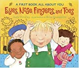 img - for Eyes, Nose, Fingers, and Toes: A First Book All About You book / textbook / text book