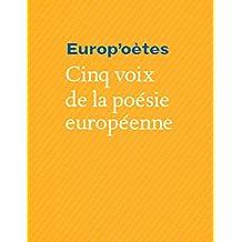 Europ'oètes: Cinq voix de la poésie européenne: Islande, Pologne, Lituanie, Slovaquie, Macédoine